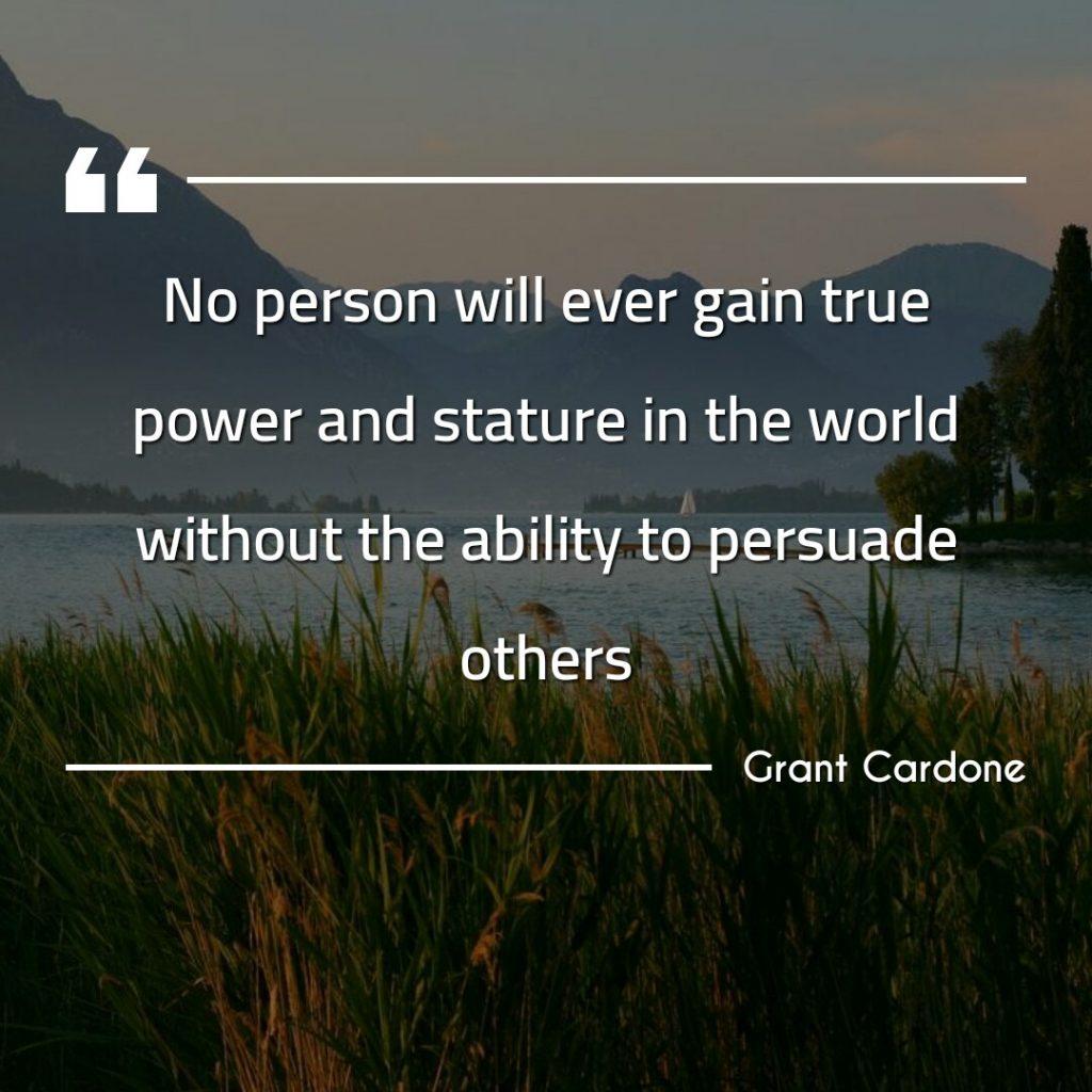 grant cardone persuasion quote